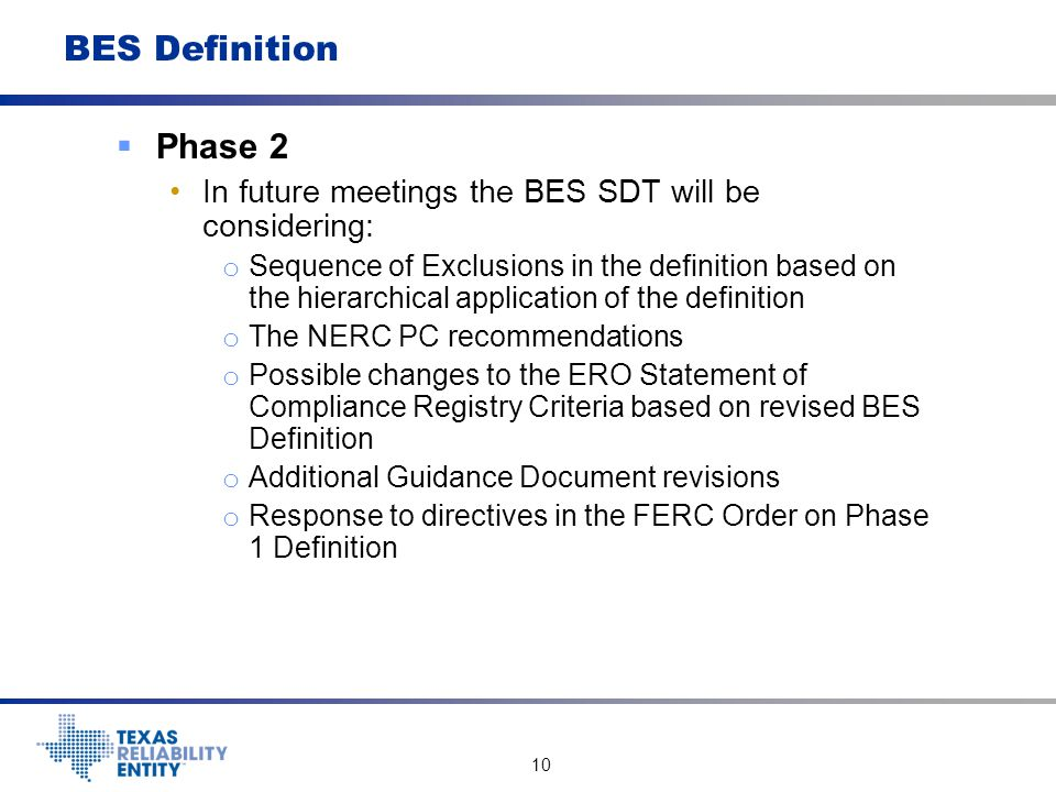 BES Definition Phase 2. In future meetings the BES SDT will be considering: