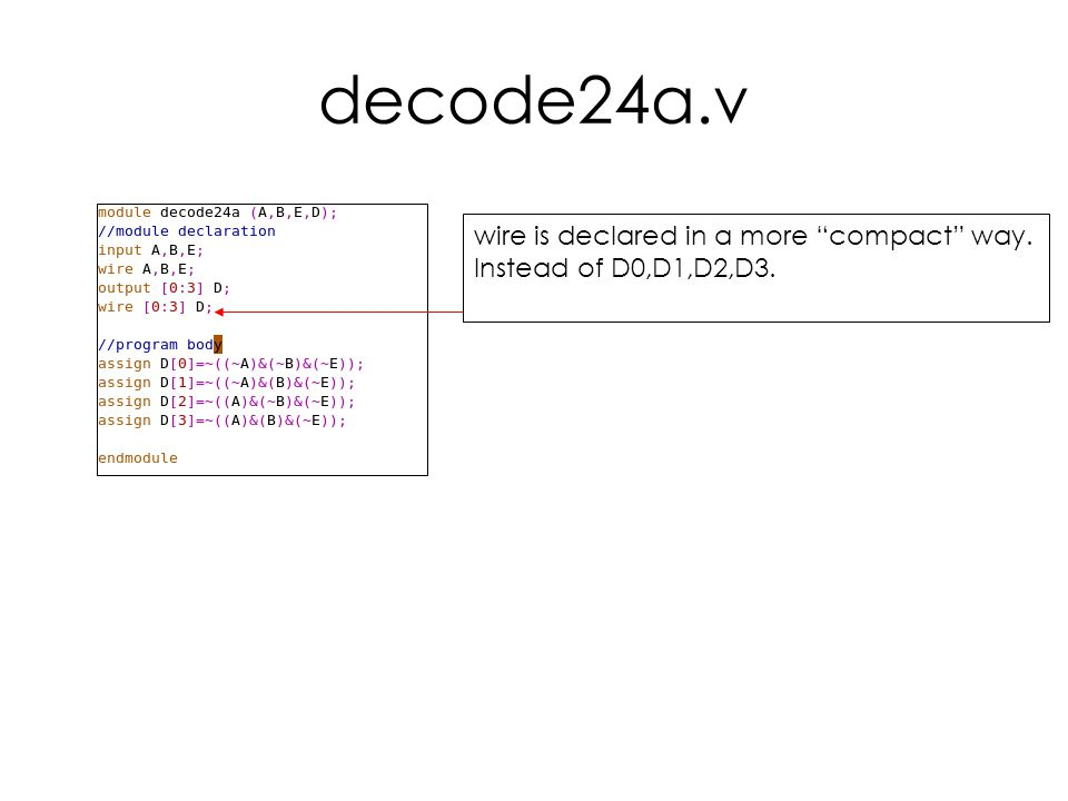 decode24a.v wire is declared in a more compact way.