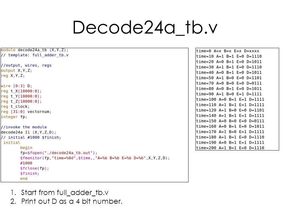 Decode24a_tb.v Start from full_adder_tb.v