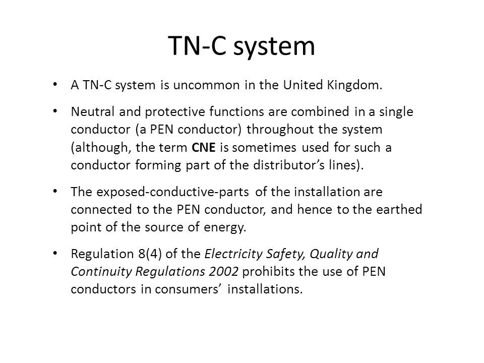 TN-C system A TN-C system is uncommon in the United Kingdom.