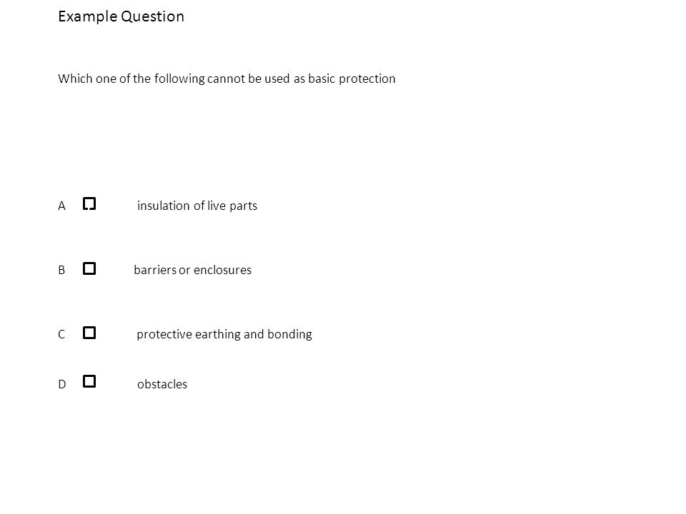 Which one of the following cannot be used as basic protection