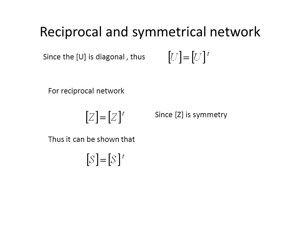 Reciprocal and symmetrical network