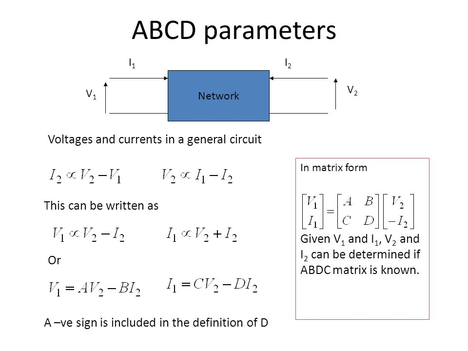 ABCD parameters Voltages and currents in a general circuit