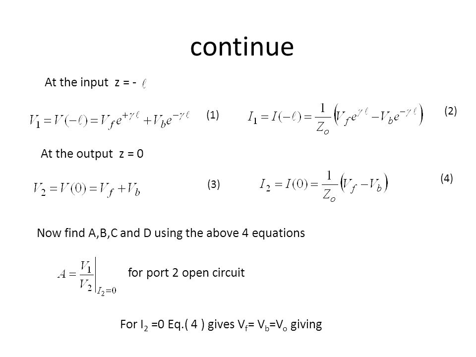 continue At the input z = - At the output z = 0