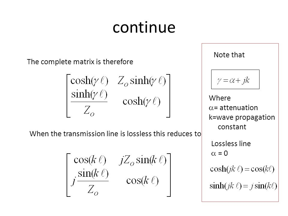 continue Note that The complete matrix is therefore Where