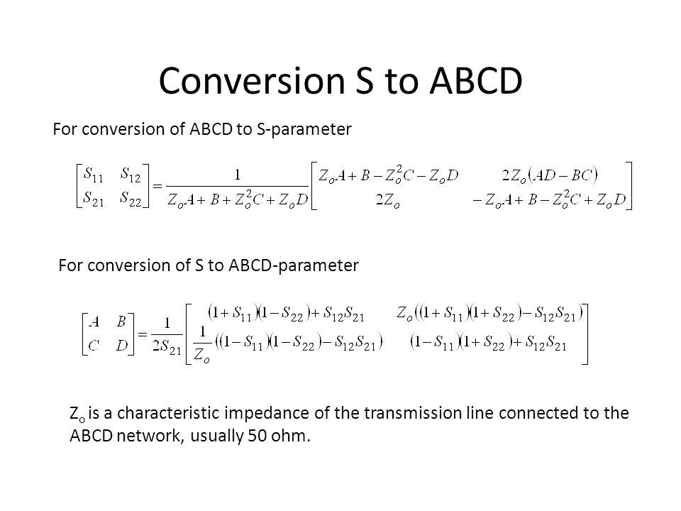 Conversion S to ABCD For conversion of ABCD to S-parameter
