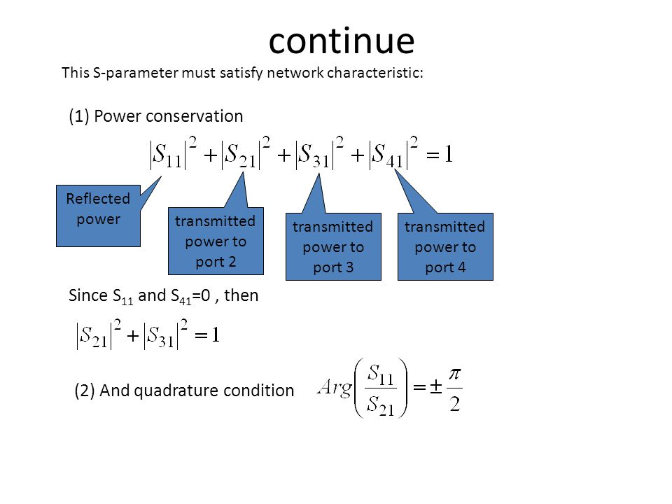 continue (1) Power conservation Since S11 and S41=0 , then