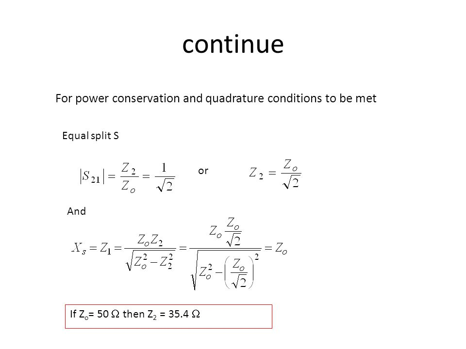 continue For power conservation and quadrature conditions to be met