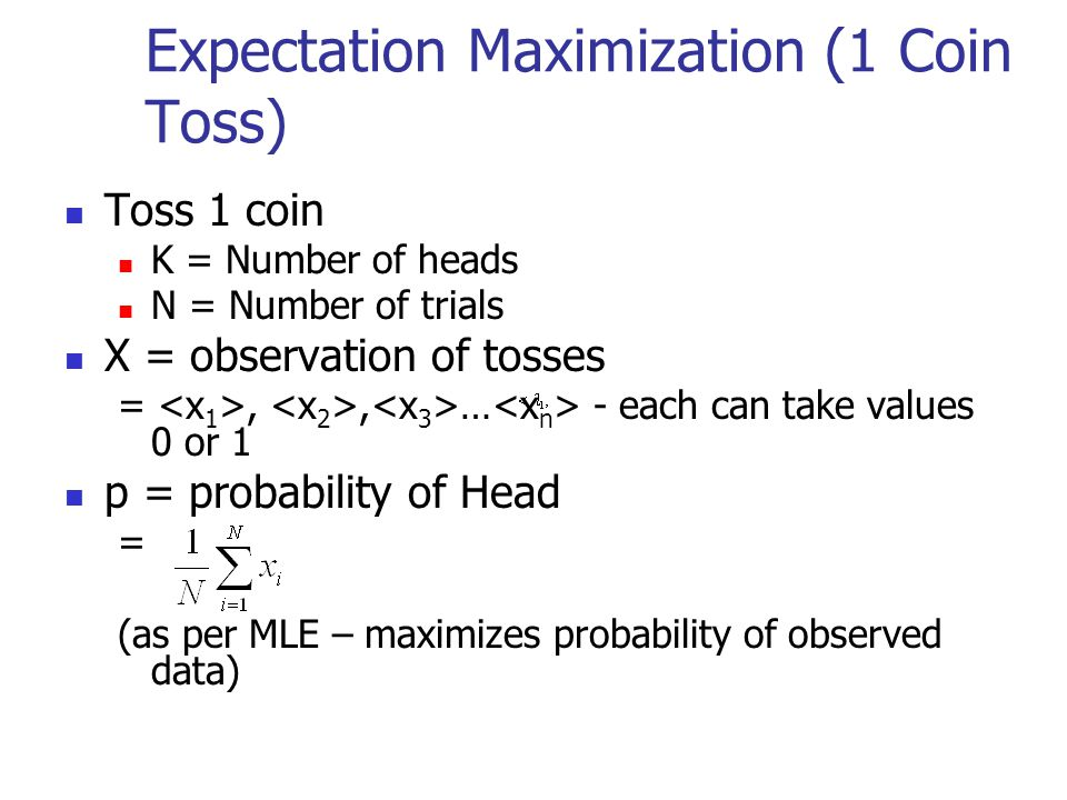 Expectation Maximization (1 Coin Toss)