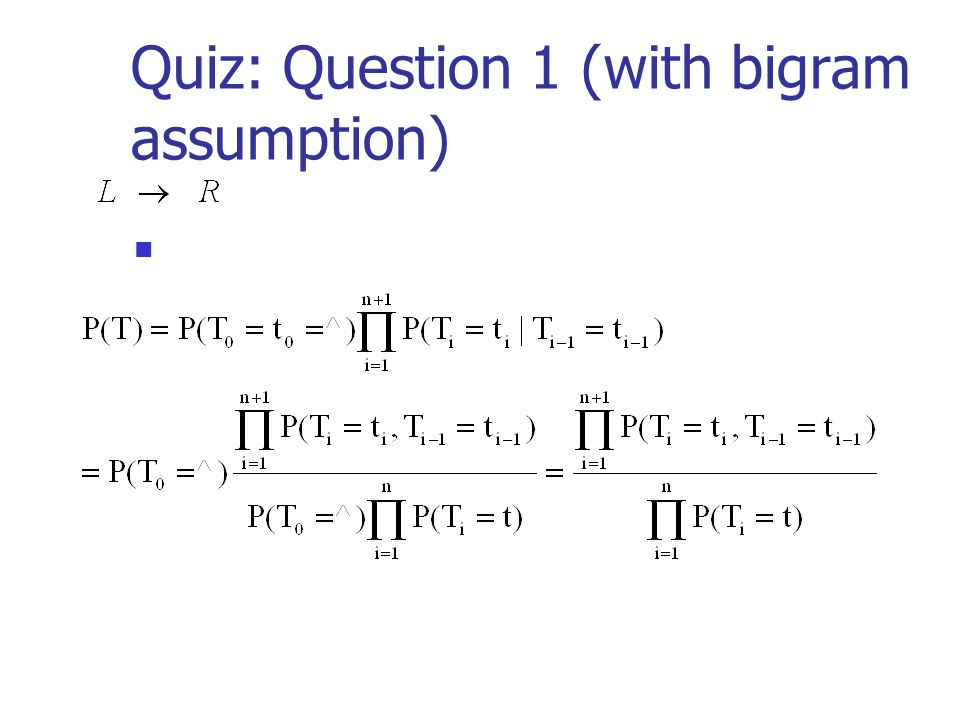 Quiz: Question 1 (with bigram assumption)