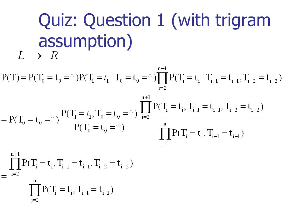 Quiz: Question 1 (with trigram assumption)