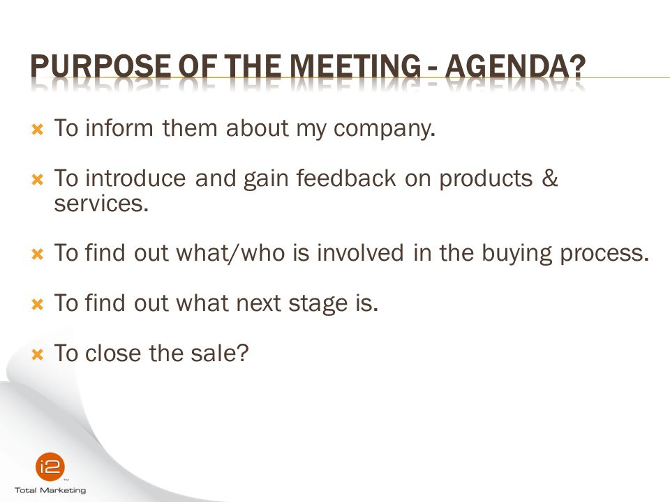Purpose of the Meeting - AGENDA