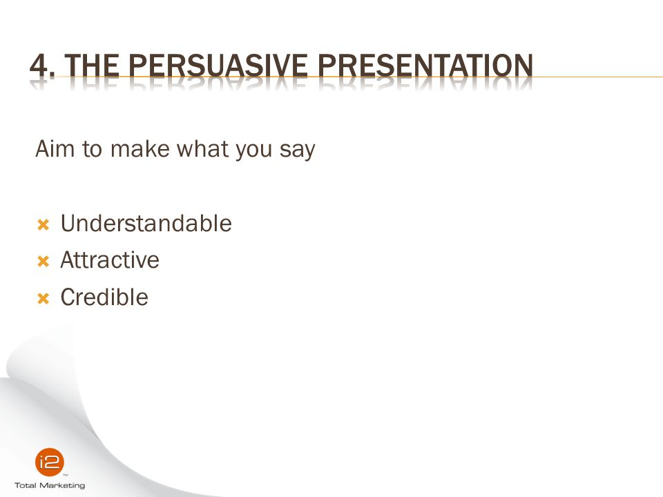 4. The Persuasive Presentation