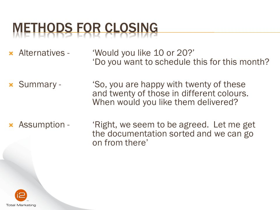 Methods for Closing