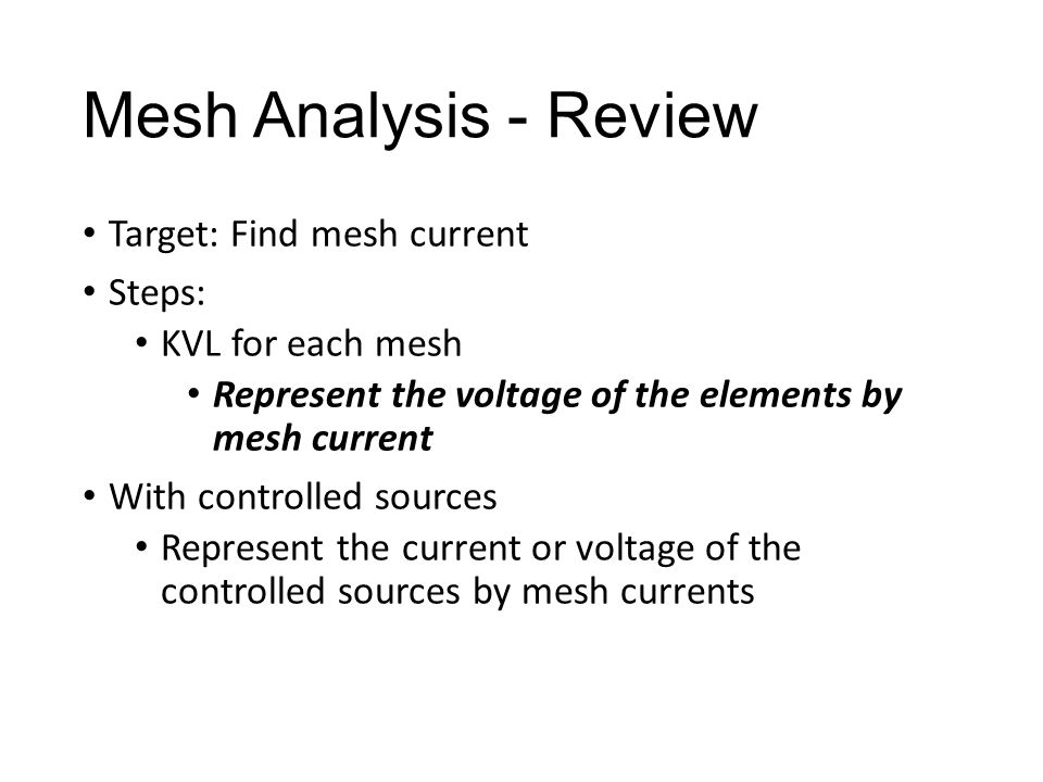 Mesh Analysis - Review Target: Find mesh current Steps: