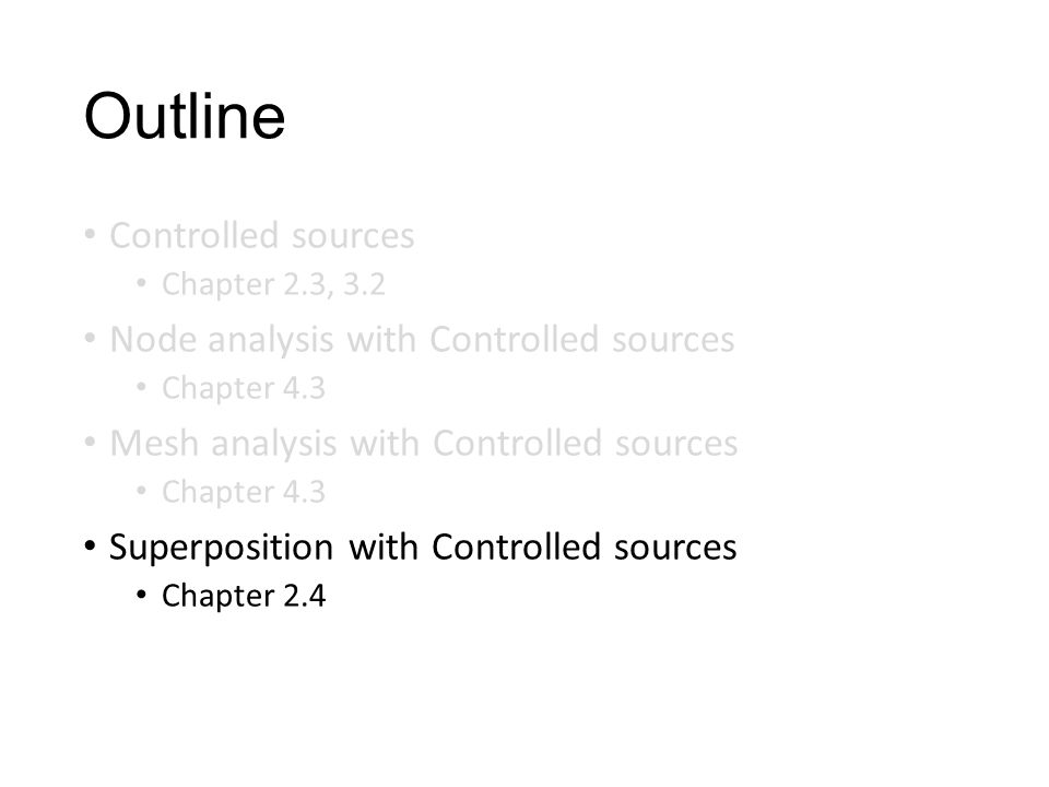 Outline Controlled sources Node analysis with Controlled sources