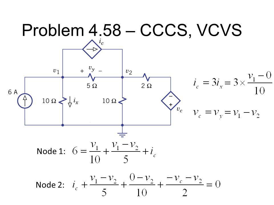 Problem 4.58 – CCCS, VCVS Node 1: Node 2:
