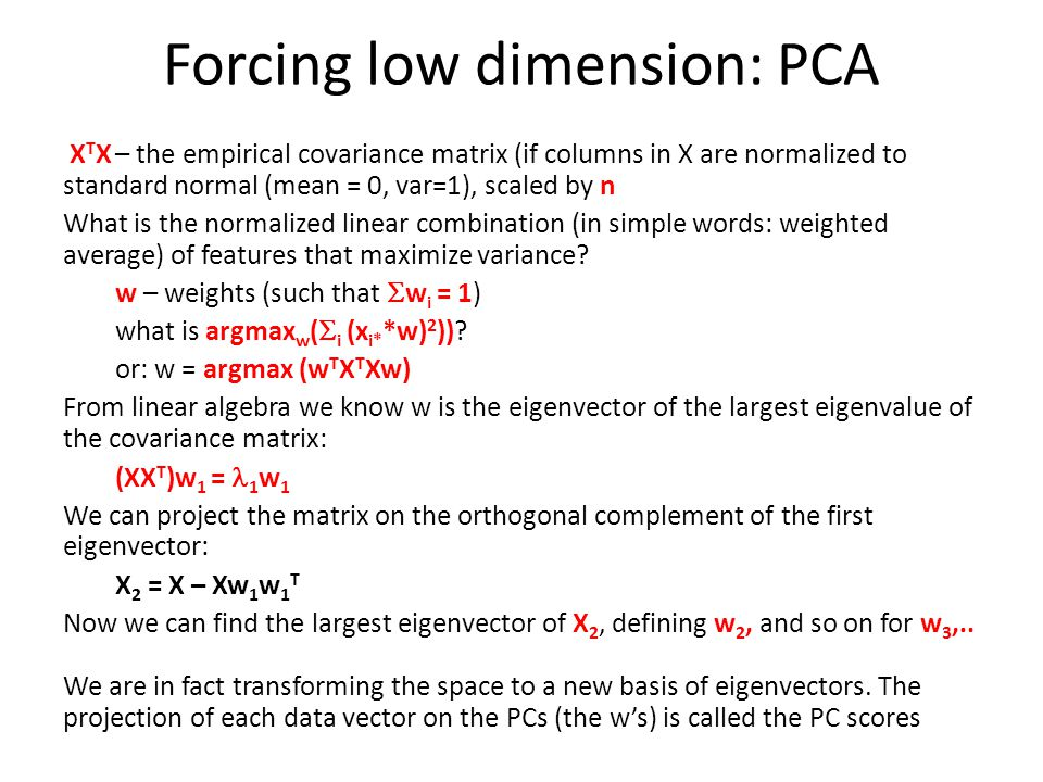 Forcing low dimension: PCA