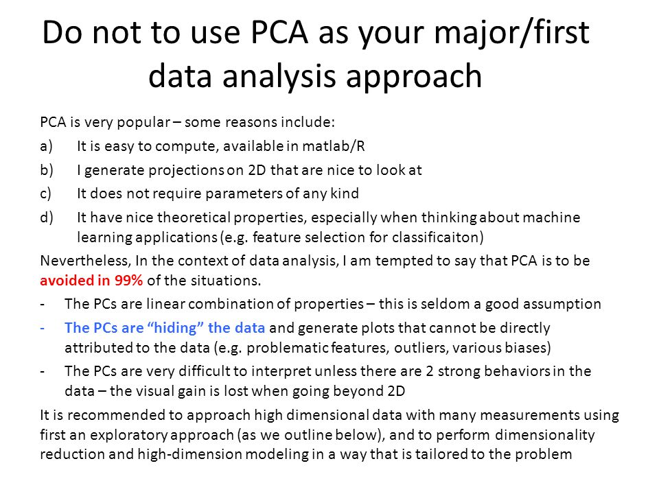 Do not to use PCA as your major/first data analysis approach