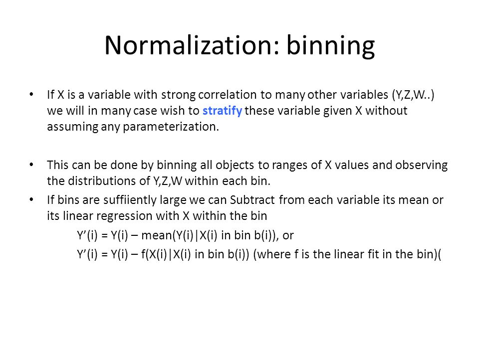 Normalization: binning