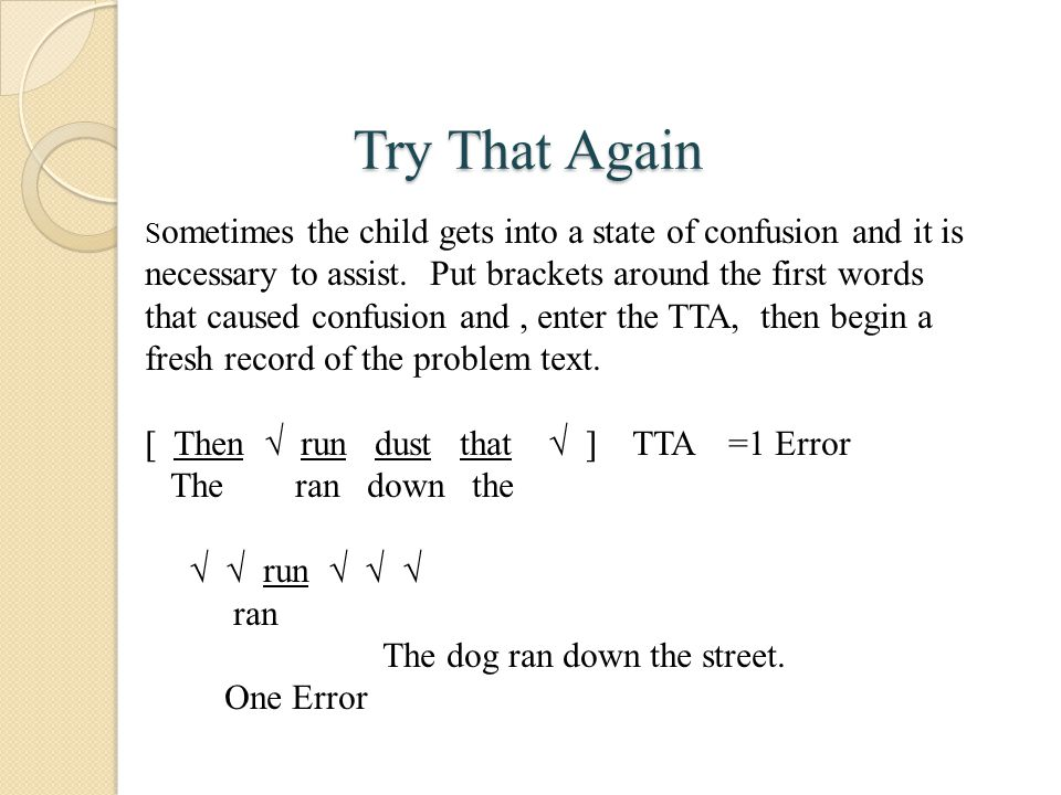 Try That Again  Then  run dust that   TTA =1 Error