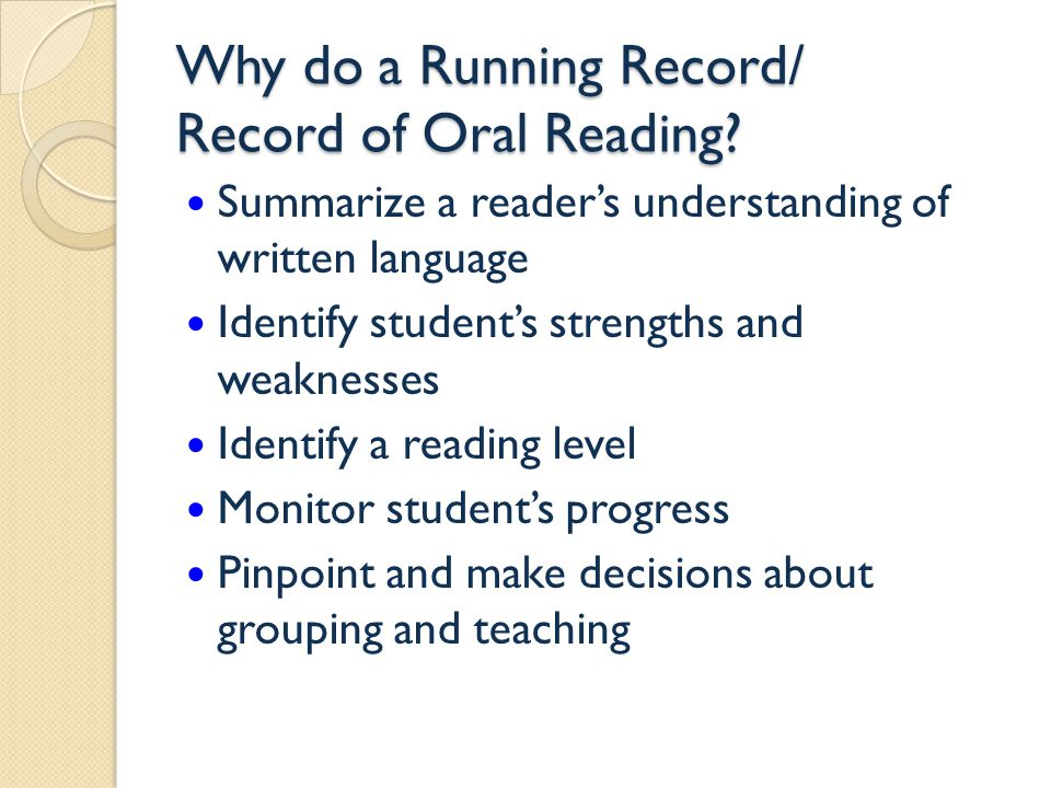 Why do a Running Record/ Record of Oral Reading