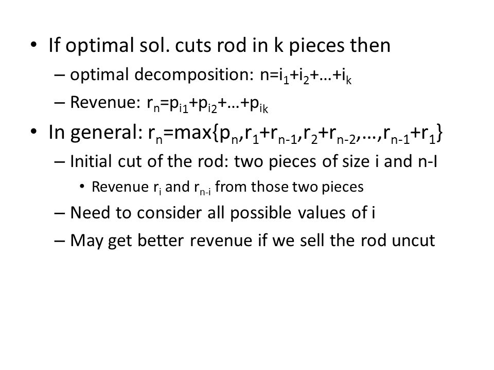 If optimal sol. cuts rod in k pieces then