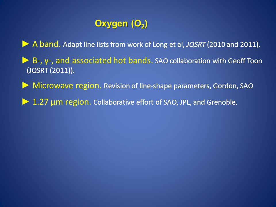 Oxygen (O2) ► A band. Adapt line lists from work of Long et al, JQSRT (2010 and 2011).