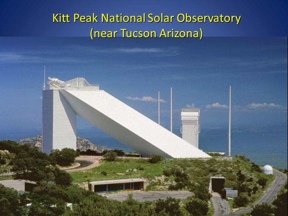 Kitt Peak National Solar Observatory (near Tucson Arizona)