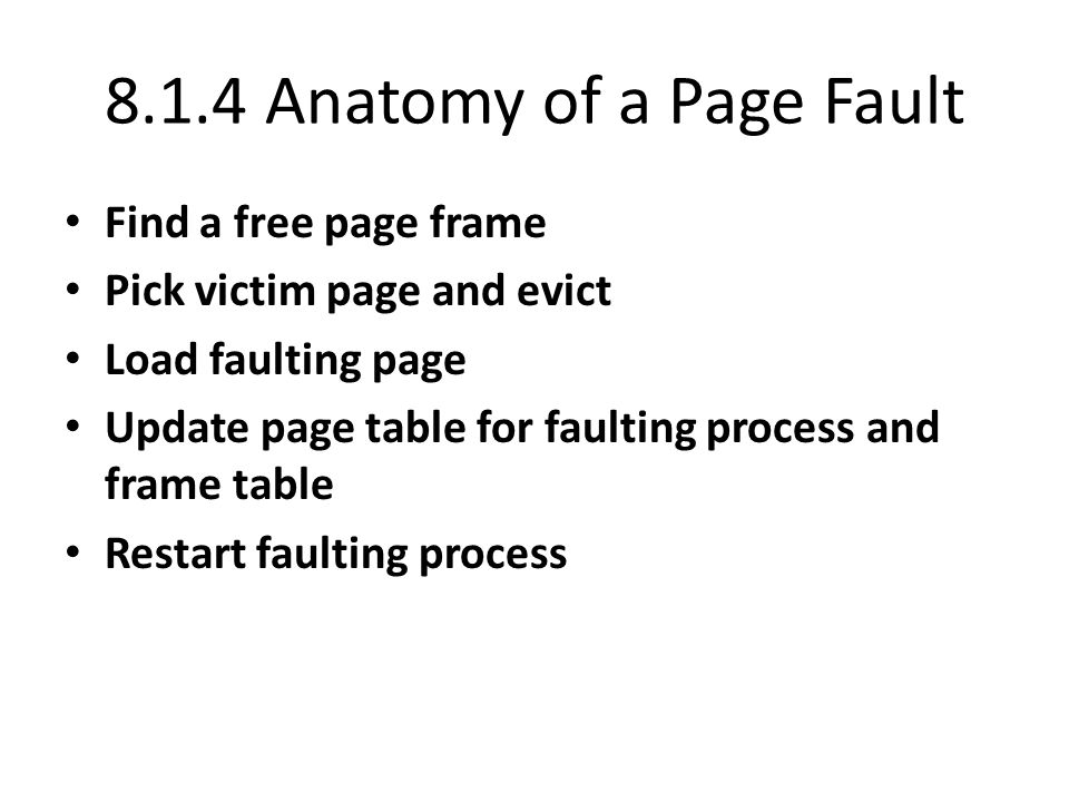 8.1.4 Anatomy of a Page Fault Find a free page frame