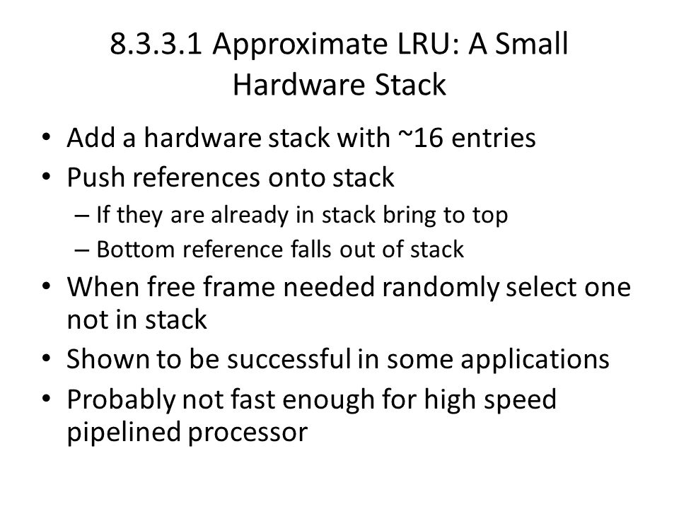 8.3.3.1 Approximate LRU: A Small Hardware Stack