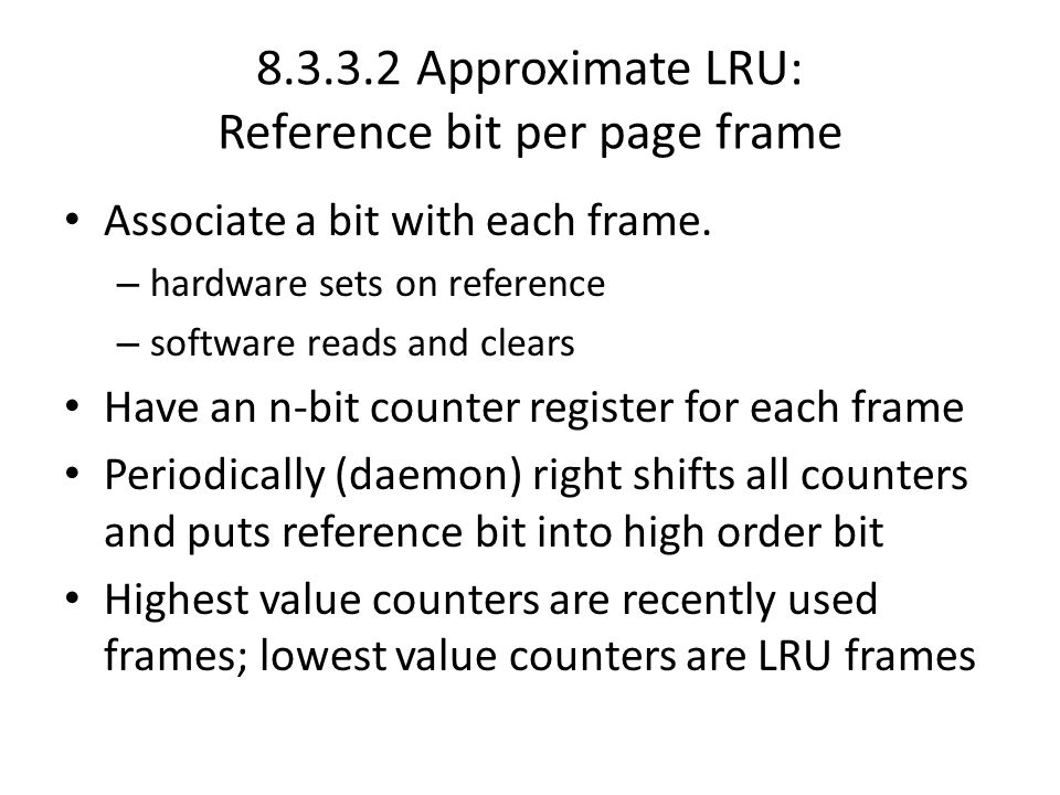 8.3.3.2 Approximate LRU: Reference bit per page frame
