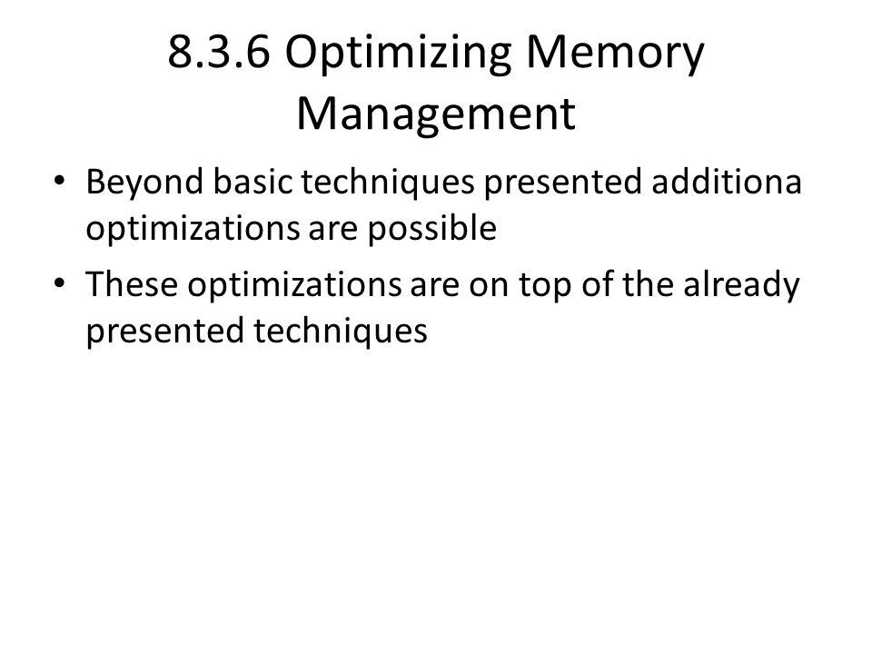 8.3.6 Optimizing Memory Management