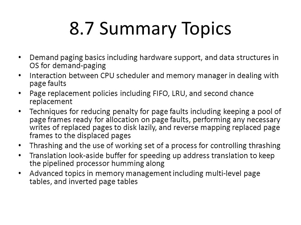 8.7 Summary Topics Demand paging basics including hardware support, and data structures in OS for demand-paging.