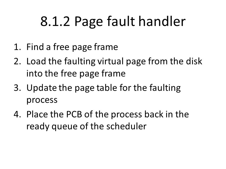 8.1.2 Page fault handler Find a free page frame