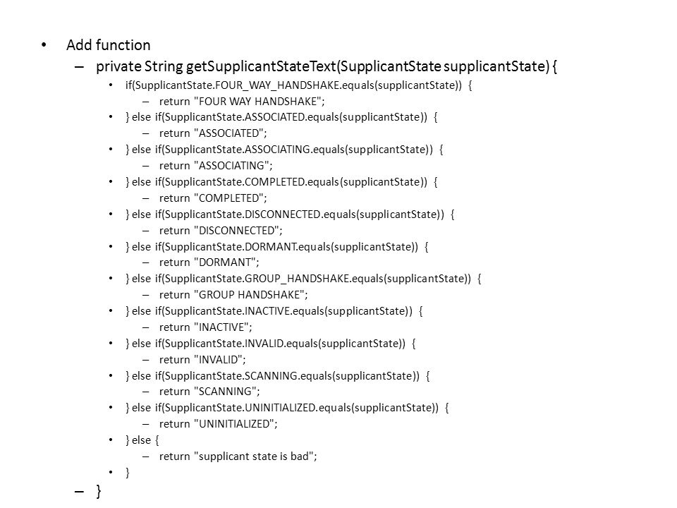 Add function private String getSupplicantStateText(SupplicantState supplicantState) {