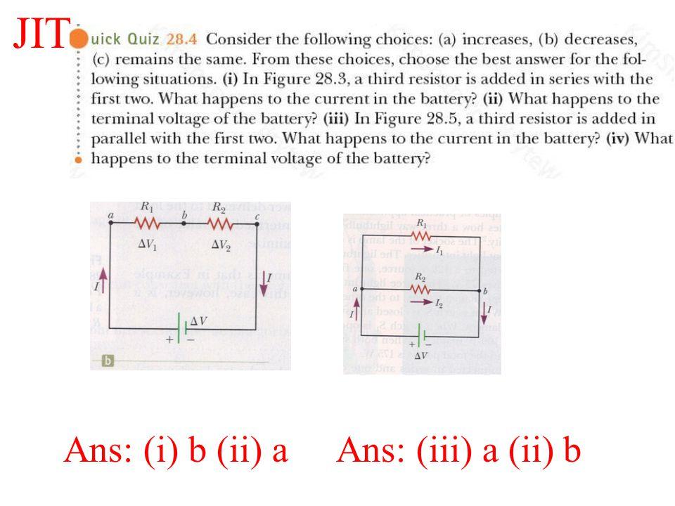 JIT E - Ir Ans: (i) b (ii) a Ans: (iii) a (ii) b