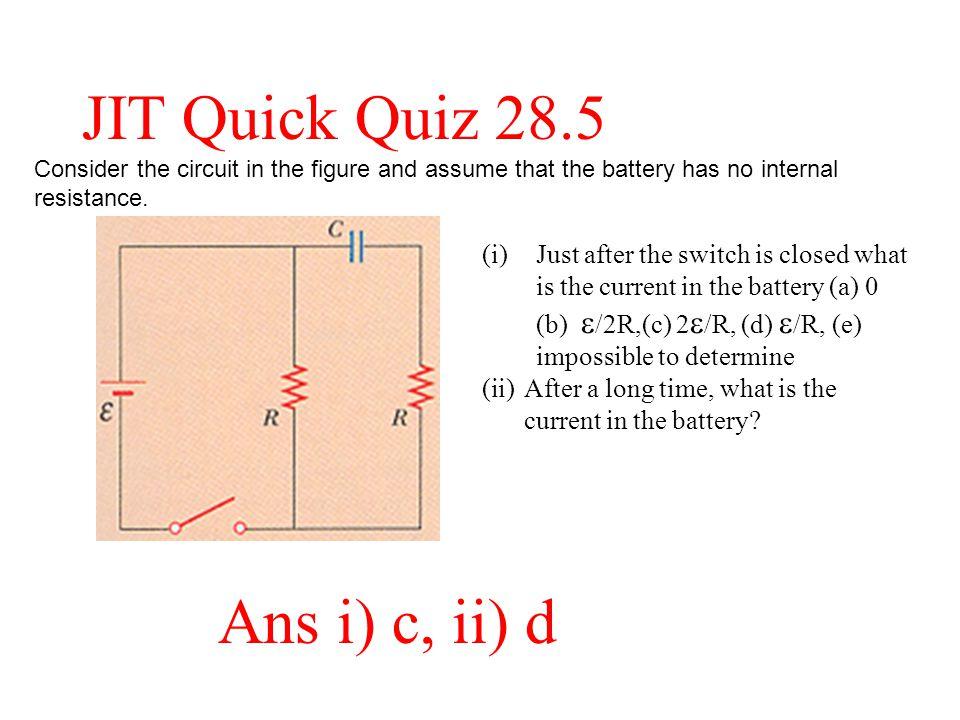 JIT Quick Quiz 28.5 Ans i) c, ii) d