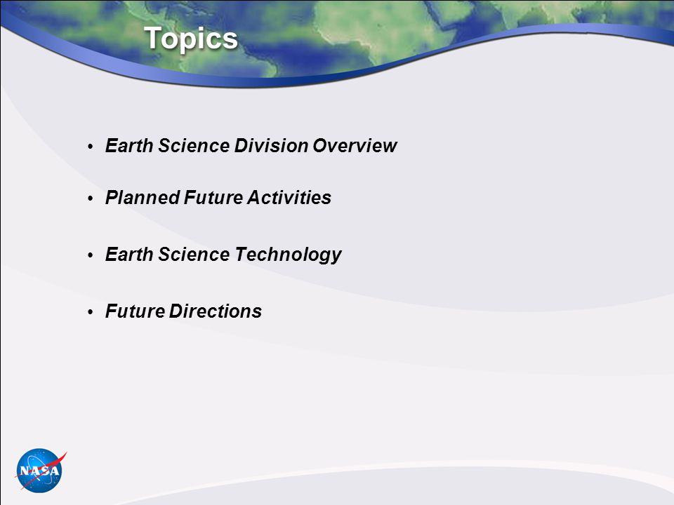 Topics Earth Science Division Overview Planned Future Activities