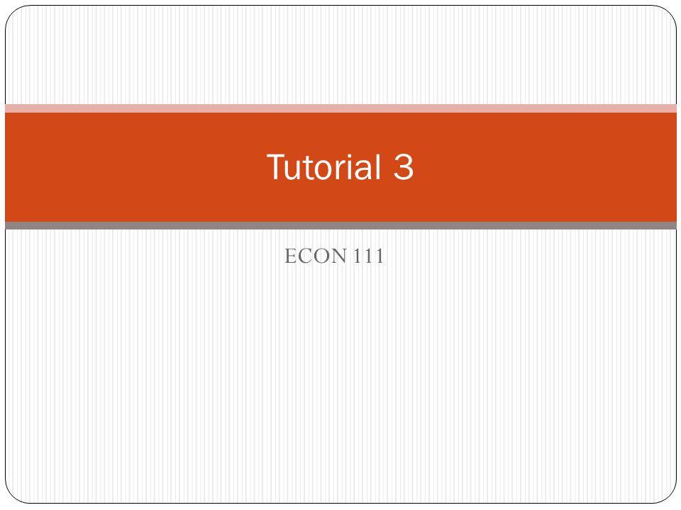 Tutorial 3 ECON 111
