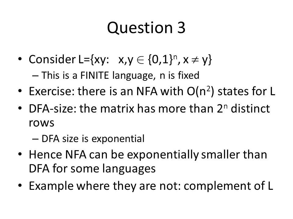 Question 3 Consider L={xy: x,y 2 {0,1}n, x  y}
