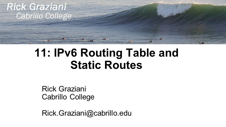 11: IPv6 Routing Table and Static Routes