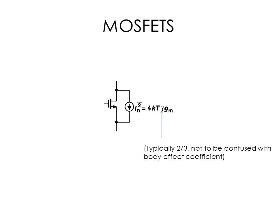 MOSFETS (Typically 2/3, not to be confused with