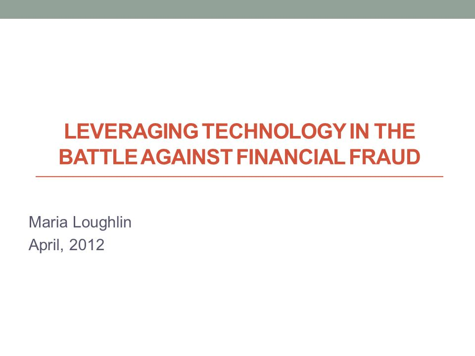 Leveraging Technology in the Battle against Financial Fraud