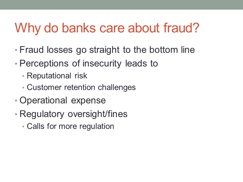 Why do banks care about fraud