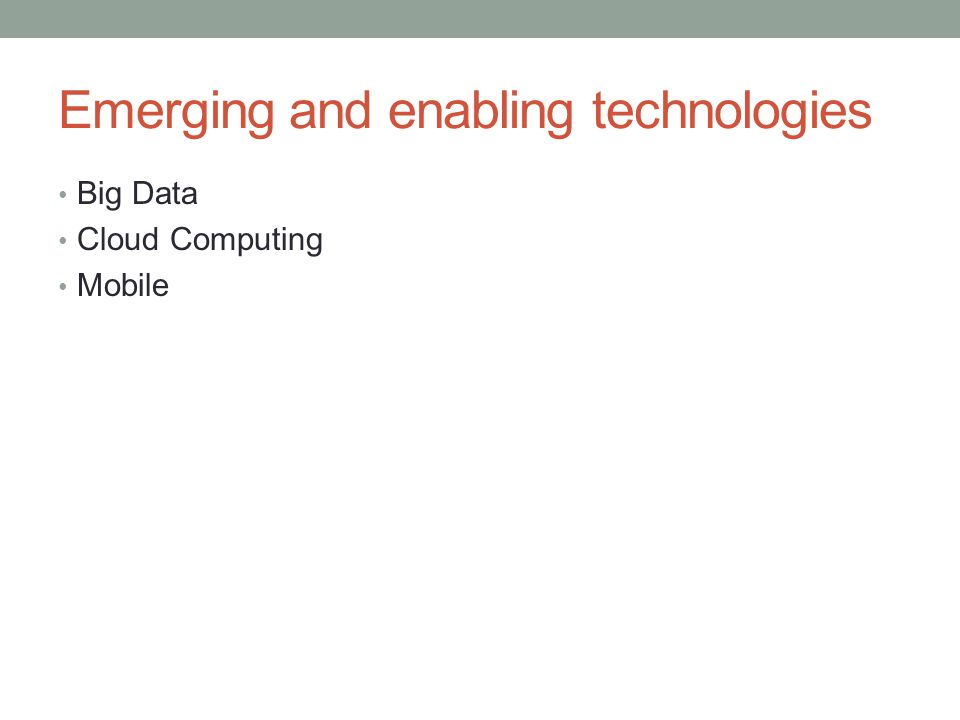 Emerging and enabling technologies
