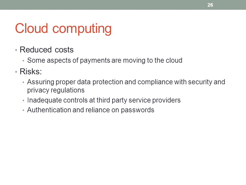 Cloud computing Reduced costs Risks: