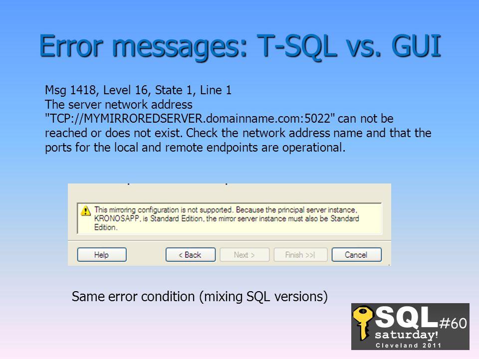 Error messages: T-SQL vs. GUI