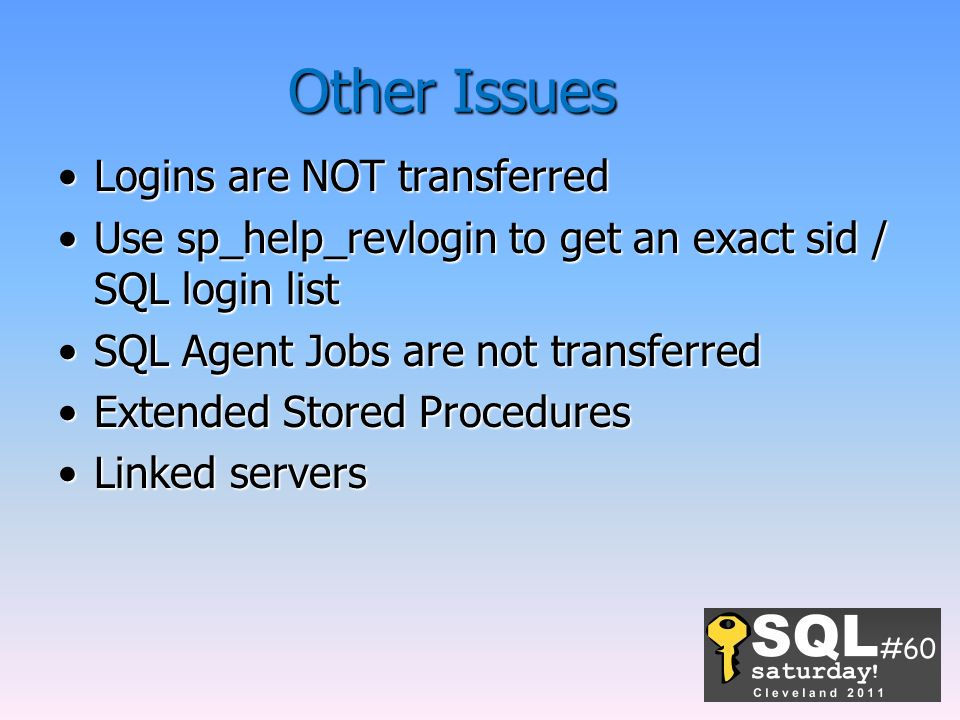 Other Issues Logins are NOT transferred