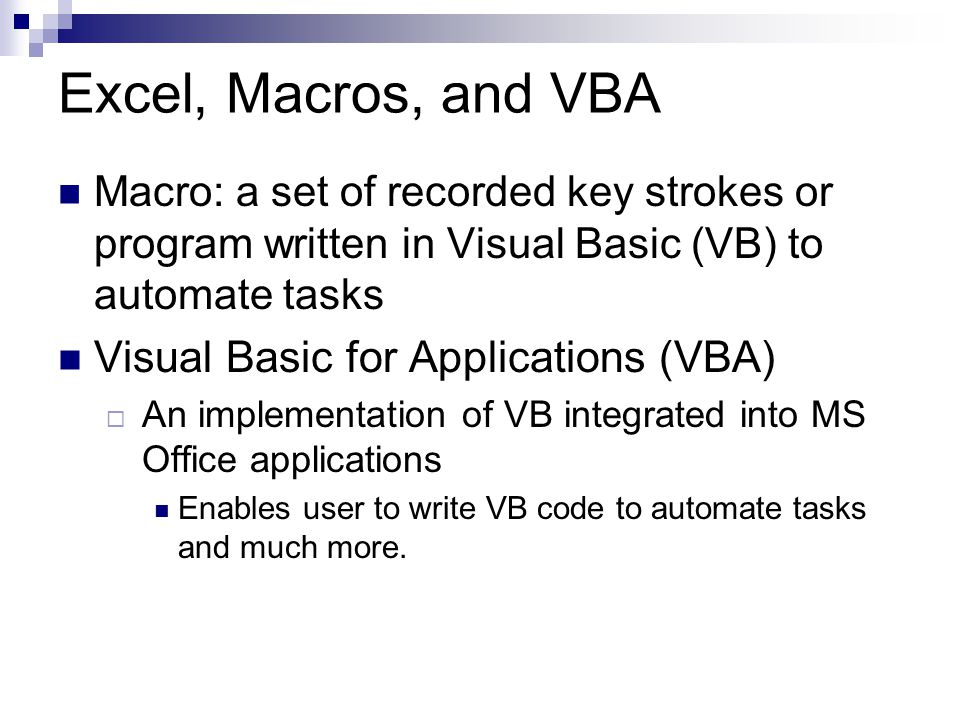 Excel, Macros, and VBA Visual Basic for Applications (VBA)